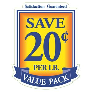 VALUE PACK SAVE 20 CENTS PER LB