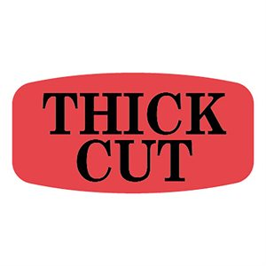 THICK CUT