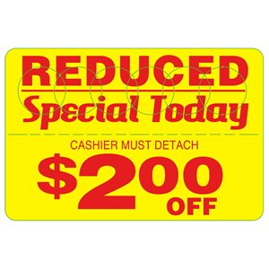 REDUCED SPECIAL TODAY $2.00 OFF